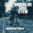 Brooklyn Soul Stew Abandoned Tracks.jpg
