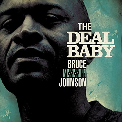 bruce_mississippi_johnson_the_deal_baby.jpg