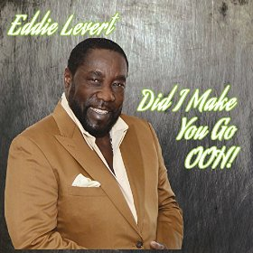 eddie_levert_did_i_make_you_go_ooh.jpg