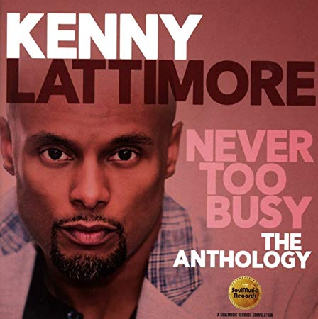 kenny_lattimore_never_too_busy_the_anthology.jpg