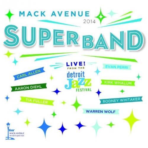 mack_avenue_superband_live_from_the_detroit_jazz_festival_2014.jpg