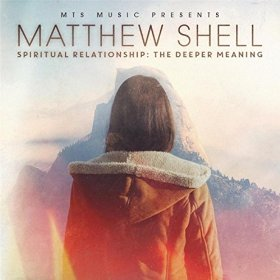 matthew_shell_-_spiritual_relationship_the_deeper_meaning.jpg