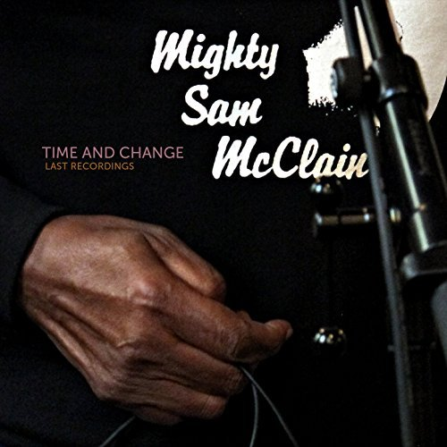mighty_sam_mcclain_time_and_change.jpg