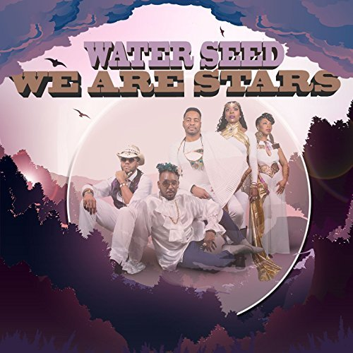 Water seed we are stars 2017 review for We are water