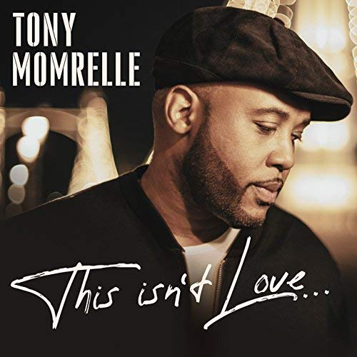 "First Listen: Tony Momrelle knows ""This Isn't Love 
