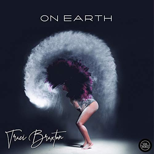First Listen Traci Braxton Is Living On Earth Soultracks Soul